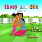 Ebony and Ella: Volume 1 Cover Image