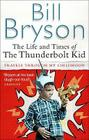 The Life and Times of the Thunderbolt Kid. Bill Bryson Cover Image