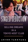 Staged Seduction: Selling Dreams in a Tokyo Host Club Cover Image