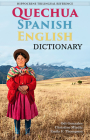 Quechua-Spanish-English Dictionary: A Hippocrene Trilingual Reference Cover Image