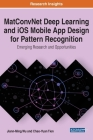 MatConvNet Deep Learning and iOS Mobile App Design for Pattern Recognition: Emerging Research and Opportunities Cover Image