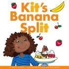 Kit's Banana Split (Rhyming Word Families) Cover Image