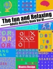 The Fun and relaxing Adult Activity Book vol 4: with Puzzle, Mazes, Crossword, Cryptograms, Words search and More! Cover Image