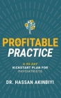 Profitable Practice: A 90-Day Kickstart Plan for Physiatrists Cover Image