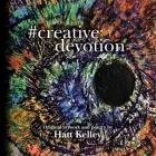 #creative devotion: Original artwork and poetry by Hatt Kelley Cover Image