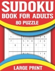 Sudoku Book For Adults: Everyday Sudoku Puzzle Game for all the Family to Enjoying Leisure Time Brain Game for Adults Cover Image