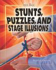 Stunts, Puzzles, and Stage Illusions (Inside Magic) Cover Image