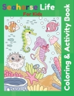 Seahorse Life for Kids Coloring & Activity Book: Awesome Seahorse, Sea Animals, Ocean Creatures and marine life colouring and connect the dots gift fo Cover Image