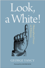 Look, A White!: Philosophical Essays on Whiteness Cover Image