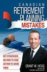 Canadian Retirement Planning Mistakes: 49 Key Strategies on How to Take Action to Avoid Them Cover Image