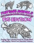Farting Animals Coloring Book For Adults: Farting Pigs Coloring Book for Adults filled with Paisley, Henna and Mandala Patterns Cover Image