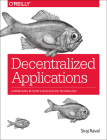 Decentralized Applications: Harnessing Bitcoin's Blockchain Technology Cover Image
