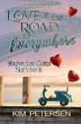 Love is the Road to Everywhere: You've Just Gotta Survive It Cover Image