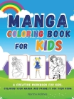 Manga Coloring Book for Kids: A creative workbook for kids. coloring your manga and frame it for your room Cover Image