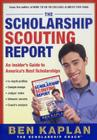 The Scholarship Scouting Report: An Insider's Guide to America's Best Scholarships Cover Image