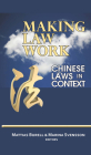 Making Law Work: Chinese Laws in Context (Cornell East Asia #154) Cover Image