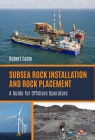 Subsea Rock Installation and Rock Placement: A Guide for Offshore Operators Cover Image