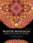 Master Mandala Adult Coloring Book Volume 2: Inspire Creativity, Reduce Stress, and Bring Balance with Mandala Coloring Pages Cover Image