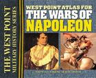 West Point Atlas for the Wars of Napoleon (West Point Military History Series) Cover Image