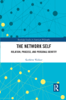The Network Self: Relation, Process, and Personal Identity (Routledge Studies in American Philosophy) Cover Image