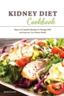Kidney Diet Cookbook: Easy and Tasteful Recipes to Manage CKD and Improve Your Renal Health Cover Image