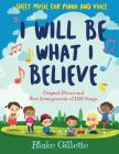 I Will Be What I Believe Cover Image