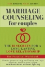 Marriage Counseling for Couples: THE 18 SECRETS FOR A LONG-LASTING LOVE RELATIONSHIP. How to grow a strong and happy marriage together, and improve co Cover Image
