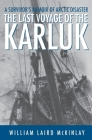 The Last Voyage of the Karluk: A Survivor's Memoir of Arctic Disaster Cover Image