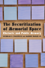 The Securitization of Memorial Space: Rhetoric and Public Memory Cover Image