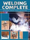 Welding Complete: Techniques, Project Plans & Instructions Cover Image