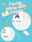 Tracing Letters and Numbers: Amazing Handriting Practice Book for Kids and Pre K First Learn to Write Big Activity Book ABC Letters Fun with Animal Cover Image