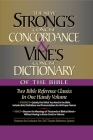 Strong's Concise Concordance and Vine's Concise Dictionary of the Bible: Two Bible Reference Classics in One Handy Volume Cover Image