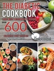The Diabetic Cookbook: The best beginner's guide, over 600 Easy and Healthy Diabetic Diet recipes and Prediabetes Cover Image