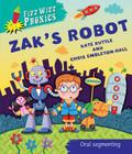 Zak's Robot. Written by Kate Ruttle (Fizz Wizz Phonics) Cover Image