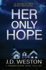 Her Only Hope: A British Crime Thriller Novel Cover Image