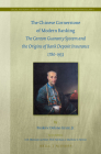 The Chinese Cornerstone of Modern Banking: The Canton Guaranty System and the Origins of Bank Deposit Insurance 1780-1933 (Legal History Library / Studies in the History of Private La #14) Cover Image