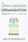 The Open Garden Organization: A Blueprint for Associations in the Digital Age Cover Image