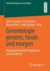 Gerontologie Gestern, Heute Und Morgen: Multigenerationale Perspektiven Auf Das Alter(n) Cover Image