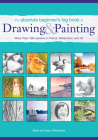 The Absolute Beginner's Big Book of Drawing and Painting: More Than 100 Lessons in Pencil, Watercolor and Oil Cover Image