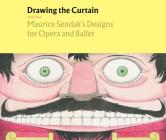 Drawing the Curtain: Maurice Sendak's Designs for Opera and Ballet Cover Image