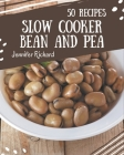50 Slow Cooker Bean and Pea Recipes: Everything You Need in One Slow Cooker Bean and Pea Cookbook! Cover Image