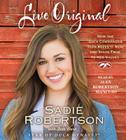 Live Original: How the Duck Commander Teen Keeps It Real and Stays True to Her Values Cover Image