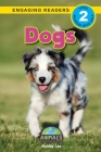 Dogs: Animals That Change the World! (Engaging Readers, Level 2) Cover Image