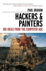Hackers & Painters: Big Ideas from the Computer Age Cover Image