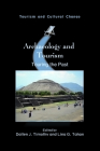 Archaeology and Tourism: Touring the Past (Tourism and Cultural Change #55) Cover Image