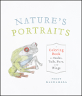 Nature's Portraits: A Coloring Book of Scales, Tails, Furs, and Wings Cover Image