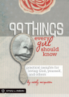 99 Things Every Girl Should Know: Practical Insights for Loving God, Yourself, and Others Cover Image