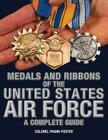 Medals and Ribbons of the United States Air Force-A Complete Guide Cover Image