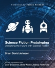 Science Fiction for Prototyping: Designing the Future with Science Fiction (Synthesis Lectures on Computer Science) Cover Image