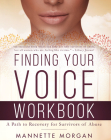 Finding Your Voice Workbook: A Path to Recovery for Survivors of Abuse Cover Image